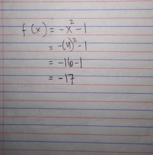 Evaluate f(x)=-x2 -1 when x=4 please help me guys​